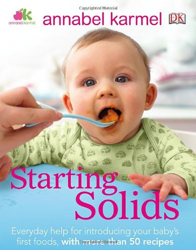 [PDF] Starting Solids: The essential guide to your baby's first foods Free Download | Publisher : DK Publishing | Category : Cooking & Food | ISBN 10 : 0756662141 | ISBN 13 : 9780756662141