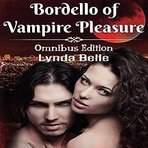Bordello of Vampire Pleasure: Vampire Pleasures Series Omnibus Audiobook