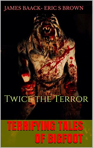 book cover of Terrifying Tales of Bigfoot: Twice the Terror