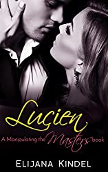 Lucien (Manipulating the Masters Book 1)
