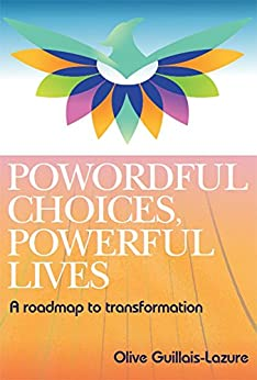 Powordful Choices, Powerful Lives: A roadmap to transformation by [Guillais-Lazure, Olive]