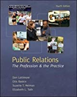 Public Relations: The Profession and the Practice, 4th Edition Front Cover