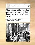 The Merry Miller, Thomas Sadler, 1140963171