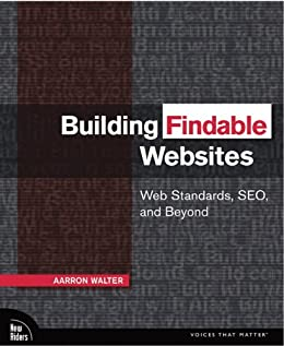 Building Findable Websites: Web Standards, SEO, and Beyond (Voices That Matter) by [Walter, Aarron]