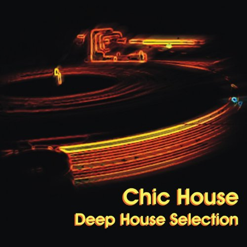 Chic house deep house selection various for Deep house bands