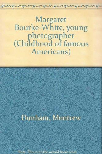 Margaret Bourke-White, Young Photographer - Montrew Dunham