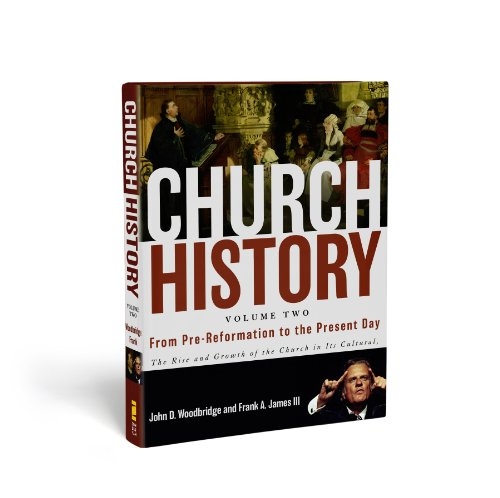 Church-History-Volume-Two-From-Pre-Reformation-to-the-Present-Day-The-Rise-and-Growth-of-the-Church-in-Its-Cultural-Intellectual-and-Political-Context