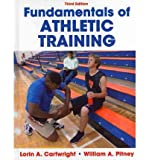 img - for [ Fundamentals of Athletic Training By Cartwright, Lorin A ( Author ) Hardcover 2011 ] book / textbook / text book