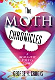The M.O.T.H Chronicles: A Romantic Poetry Series