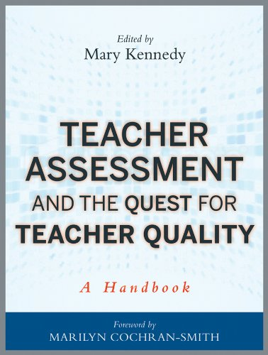 Teacher Assessment and the Quest for Teacher Quality: A...