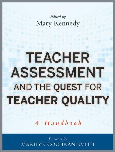 Teacher Assessment and the Quest for Teacher Quality: A Handbook