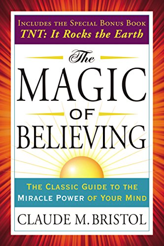 The Magic Of Believing The Classic Guide To The Miracle Power Of