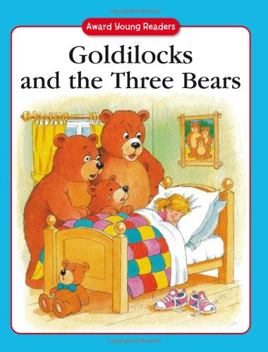 Read Online Goldilocks and the Three Bears: A Traditional Story with Simple Text and Large Type. for Ages 5 and Up (Award Young Readers series) PDF