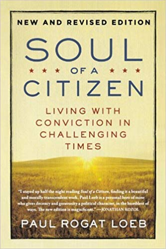 [By Paul Rogat Loeb] Soul of a Citizen: Living with Conviction in Challenging Times-[Paperback] Best selling book for |Volunteer Work (Books)| (Paul Rogat Loeb Soul Of A Citizen)