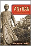 Anyuan : Mining China's Revolutionary Tradition, Perry, Elizabeth J., 0520271904