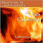 The Quest: A Warrior's Tale | Bonnie S. Johnston
