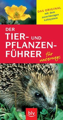 Der Tier- und Pflanzenführer für unterwegs: Das Original mit dem zuverlässigen Leitsystem