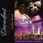 One Night with the Bridesmaid: 1Night Stand Series | Sara Daniel