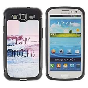 WAWU Funda Carcasa Bumper con Absorci??e Impactos y Anti-Ara??s Espalda Slim Rugged Armor -- happy thoughts quote motivational inspiring -- Samsung Galaxy S3 I9300