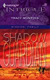 Shadow Guardian, Tracy Montoya, 0373228899
