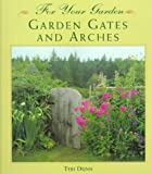 Garden Gates and Arches, Teri Dunn, 1567999247