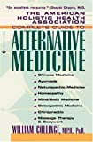 The American Holistic Health Association Complete Guide to Alternative Medicine, William Collinge, 0446518174