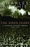 The Siren Years, Charles Ritchie, 077107526X