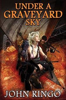 Under a Graveyard Sky (Black Tide Rising Book 1) by [Ringo, John]