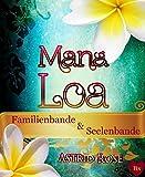 Book Cover for Mana Loa ~ Sonderedition 1: Familienbande und Seelenbande + Bonus (German Edition)