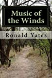 Music of the Winds, Ronald Yates, 0615604625