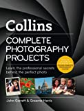 Collins Complete Photography Projects, John Garrett and Graeme Harris, 000750926X
