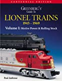 Greenbergs Guide to Lionel Trains 1945-1969: Motive Power & Rolling Stock