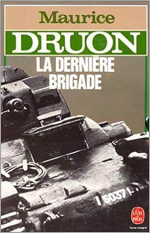 Amazon.fr - La dernière brigade - Druon, Maurice - Livres