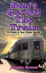 Don't Get Off the Train: En Route to Your Divine Destination