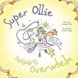 Super Ollie Outsmarts Overwhelm