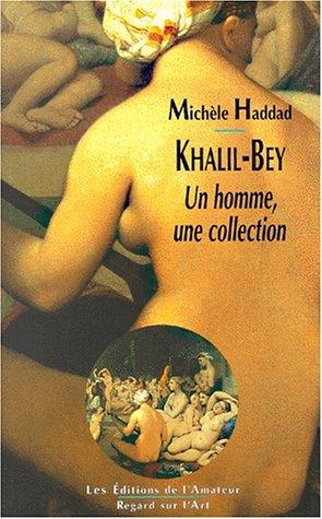 Download Khalil-Bey: Un homme, une collection (Regard sur l'art) (French Edition) PDF