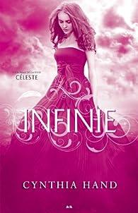 Céleste, tome 3 : Infinie par Cynthia Hand