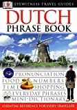 Dutch Phrase Book (Eyewitness Travel Guides Phrase Books)