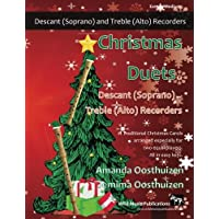 Christmas Duets for Descant (Soprano) and Treble (Alto) Recorders: 21 Traditional Christmas Carols arranged for equal descant and treble recorder players of intermediate standard. All in easy keys.