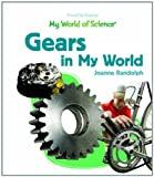 Gears in My World, Joanne Randolph, 1404233113