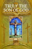 img - for Truly the Son of God: The Way of the Cross in the Gospel of Mark (Carmelite Bible Meditations) book / textbook / text book