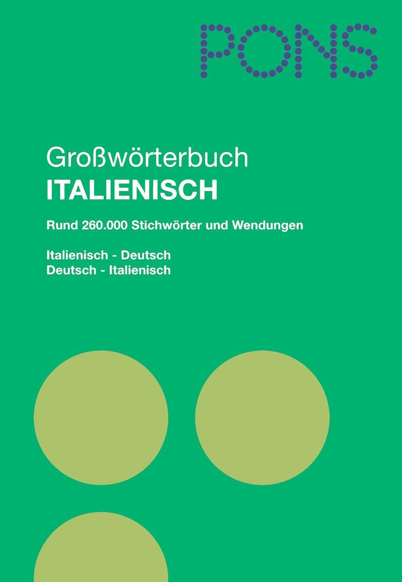PONS Grosswörterbuch: Deutsch-Italienisch /Italienisch-Deutsch
