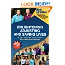 5th Edition - Enlightening, Adjusting and Saving Lives: Over 20 years of real-life stories from people who turned to chiropractic care for answers