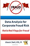 Data Analysis for Corporate Fraud Risk, Alexis Bell, 1475086326