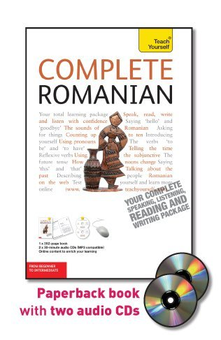 Complete Romanian with Two Audio CDs: A Teach Yourself Guide (TY: Language Guides)