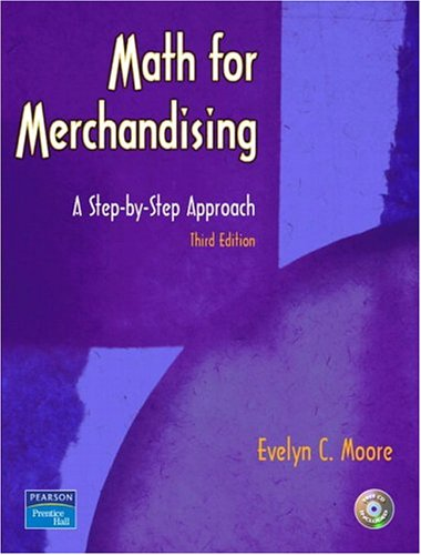 Math for Merchandising: A Step-by-Step Approach (3rd Edition)