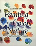 Painting the Colors of Nature, Karen Simmons, 0823056899