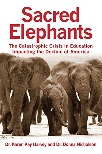 - Sacred Elephants: The Catastrophic Crisis in Education Impacting the Decline of America