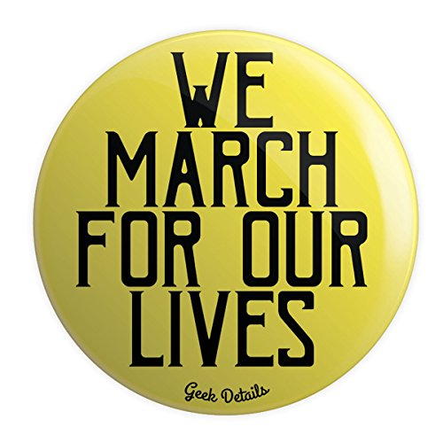 "Geek Details We March for Our Lives 2.25"" Pinback Button"