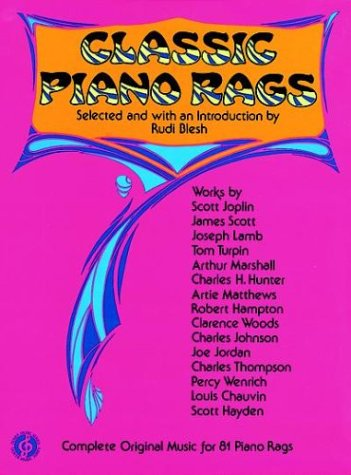 Original Music Piano Complete (Classic Piano Rags: Complete Original Music for 81 Piano Rags)